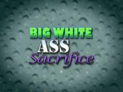 Big White Butthole Sacrifice